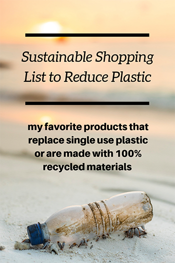 sustainable shopping list: my favorite products to replaced plastic